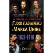 O Istorie A Romanilor De La Tudor Vladimirescu La Marea Unire 1821-1918 - Sorin Liviu Damean Iulian