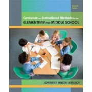 Curriculum and Instructional Methods for the Elementary and Middle School by Johanna Kasin Lemlech