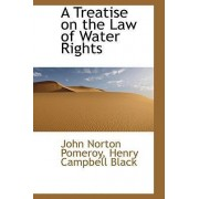 A Treatise on the Law of Water Rights by John Norton Pomeroy