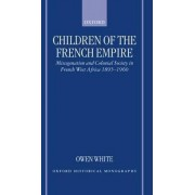 Children of the French Empire by Associate Professor of History Owen White