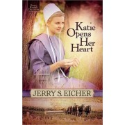Katie Opens Her Heart by Jerry S. Eicher