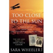 Too Close To The Sun by Sara Wheeler
