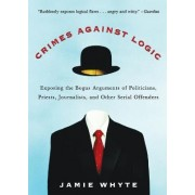 Crimes Against Logic by Jamie Whyte
