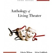 Anthology of Living Theater by Edwin Wilson