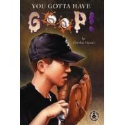 You Gotta Have Goop! by Cynthia Mercati