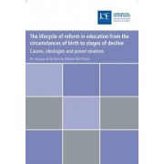 The lifecycle of reform in education from the circumstances of birth to stages of decline by Miriam Ben-Peretz