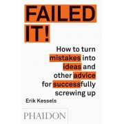 Failed It! How to turn stupid mistakes into brilliant ideas(Erik Kessels)