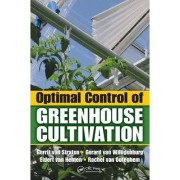 Optimal Control of Greenhouse Cultivation by Gerrit Van Straten