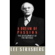 A Dream of Passion by Lee Strasberg