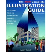 The New Complete Illustration Guide by Larry Evans