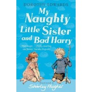 My Naughty Little Sister and Bad Harry by Dorothy Edwards