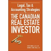 Legal, Tax and Accounting Strategies for the Canadian Real Estate Investor by Steven Cohen