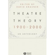 Theatre in Theory 1900-2000 by David Krasner