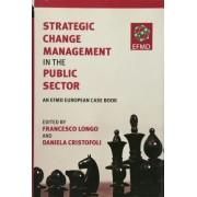 Strategic Change Management in the Public Sector by Francesco Longo