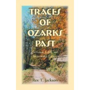 Traces of Ozarks Past: Outlaws, Icons, and Memorable Events