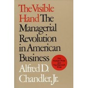 The Visible Hand by Alfred DuPont Chandler