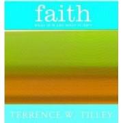 Faith by Terrence W. Tilley