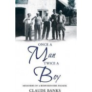 Once a Man - Twice a Boy by Claude Banks