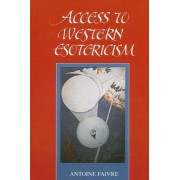Access to Western Esotericism by Antoine Faivre