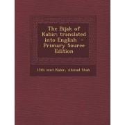 The Bijak of Kabir; Translated Into English by 15th Cent Kabir