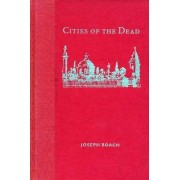 Cities of the Dead by Joseph Roach