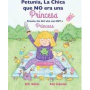 Petunia, La Chica Que No Era Una Princesa / Petunia, the Girl Who Was Not a Princess (Xist Bilingual Spanish English) by M R Nelson