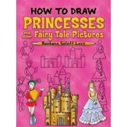 How to Draw Princesses by Barbara Soloff-Levy
