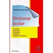 Dictionar scolar sinonime antonime omonime paronime expresii - Maria Monalisa Plesea