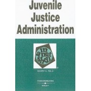 Juvenile Justice Administration in a Nutshell by Centennial Professor of Law Barry C Feld