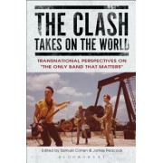 The Clash Takes on the World: Transnational Perspectives on the Only Band That Matters
