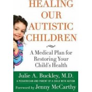 Healing Our Autistic Children by Julie A. Buckley