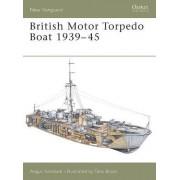 British Motor Torpedo Boat 1939-45 by Angus Konstam