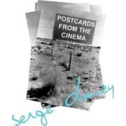 Postcards from the Cinema by Serge Daney