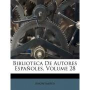 Biblioteca de Autores Espanoles, Volume 28 by Anonymous