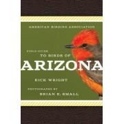 American Birding Association Field Guide to Birds of Arizona by Rick Wright