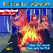Welsh Folk Tales in a Flash: Red Bandits of Mawddwy by Meinir Wyn Edwards