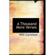 A Thousand More Verses by Will Carleton