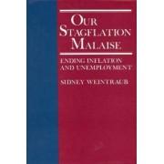 Our Stagflation Malaise by Sidney Weintraub