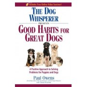 Dog Whisperer Presents - Good Habits For Great Dogs by Owens