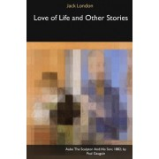 Love of Life and Other Stories