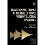 Transition and Change in the Lives of People with Intellectual Disabilities by David May