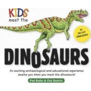 Kids Meet the Dinosaurs by Paul Rodhe