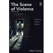 The Scene of Violence by Alison Young