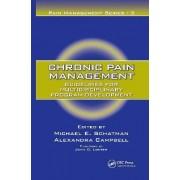 Chronic Pain Management by Michael E. Schatman