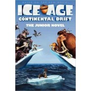 Ice Age: Continental Drift: The Junior Novel by Susan Korman