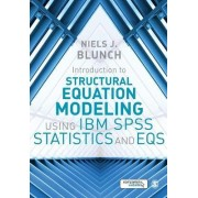Introduction to Structural Equation Modeling Using IBM SPSS Statistics and EQS by Niels J. Blunch