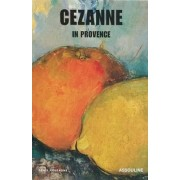 Cezanne in Provence by Denis Coutagne