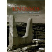 Knossos and the Prophets of Modernism by Cathy Gere