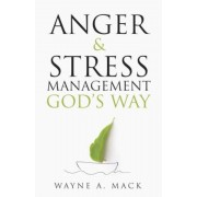 Anger and Stress Management God's Way, Paperback