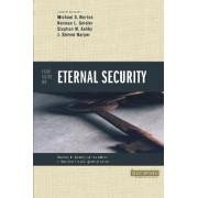 Four Views on Eternal Security by Stanley N. Gundry
